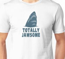 Totally Jawsome Awesome Shark Unisex T-Shirt