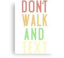 Don't Walk Text Canvas Print