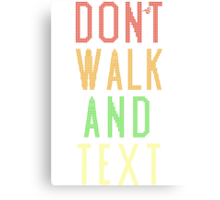 Don't Walk Text Canvas Print