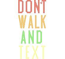 Don't Walk Text Photographic Print