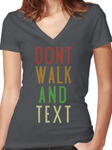 Don't Walk Text Women's Fitted V-Neck T-Shirt