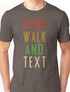 Don't Walk Text Unisex T-Shirt