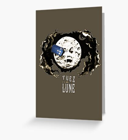 Tuez la Lune Greeting Card