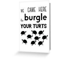 your turts Greeting Card