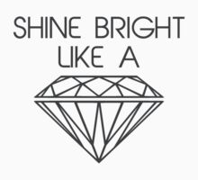Shine Bright Like a Diamond by TheShirtYurt