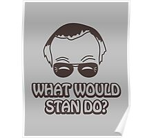 What Would Stan Do? Poster