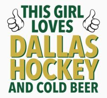 Awesome 'This Girl Loves Her Dallas Hockey and Cold Beer' Funny TShirts and Accessories by Albany Retro
