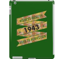 Highest Quality 1943 Aged To Perfection iPad Case/Skin
