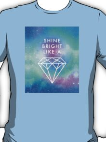 Shine bright like a <> T-Shirt