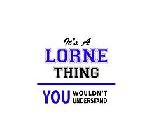 It's a LORNE thing, you wouldn't understand !! by thestarmaker
