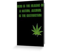 Herb is the Healing of a Naition Greeting Card