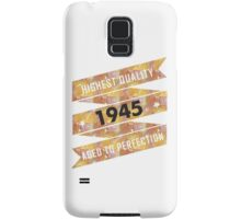Highest Quality 1945 Aged To Perfection Samsung Galaxy Case/Skin