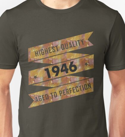 Highest Quality 1946 Aged To Perfection Unisex T-Shirt