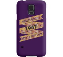 Highest Quality 1947 Aged To Perfection Samsung Galaxy Case/Skin