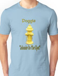 "Doggie ""Johnny-On-The-Spot""! Unisex T-Shirt"