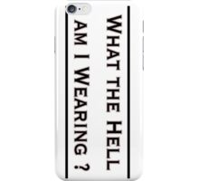 What the hell am I wearing? iPhone Case/Skin