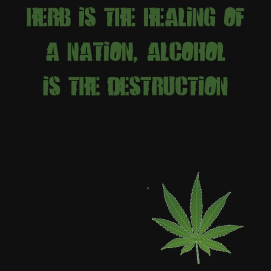Herb is the Healing of a Nation T-Shirts & Hoodies