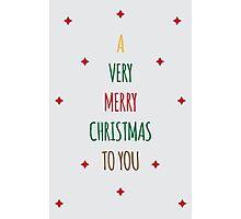 'Tis the Season [A Very Merry Christmas to You] Photographic Print