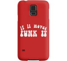 If It Moves, Funk It Samsung Galaxy Case/Skin