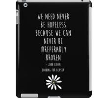 We need never be hopeless iPad Case/Skin