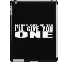 Marks Out of Ten, I'll Give You One iPad Case/Skin