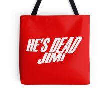 He's Dead, Jim! Tote Bag
