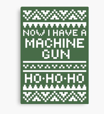 Now I Have A Machine Gun Canvas Print