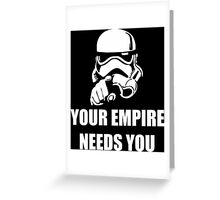Your Empire Needs You Greeting Card
