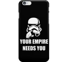 Your Empire Needs You iPhone Case/Skin