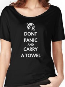 Don't Panic and Carry a Towel Women's Relaxed Fit T-Shirt