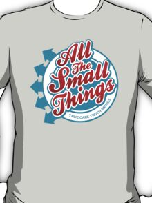 All The Small Things T-Shirt