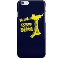 Get Some T-shirt iPhone Case/Skin