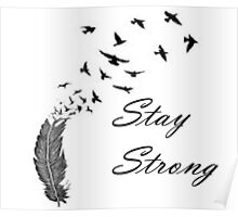 Stay Strong Feathers Poster