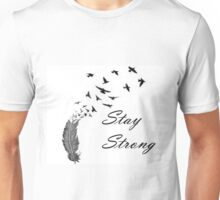 Stay Strong Feathers Unisex T-Shirt