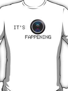 It's fappening!! T-Shirt