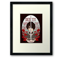 Stick 'Em With The Pointy End Framed Print