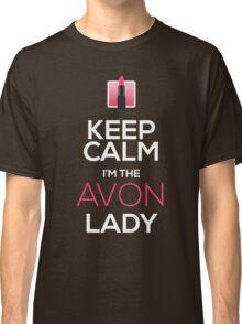 Keep Calm, I'm The AVON Lady! Classic T-Shirt