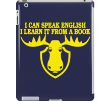I Can Speak English, I Learn It From a Book iPad Case/Skin