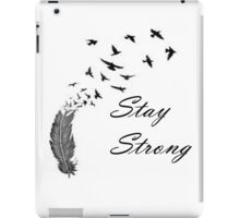 Stay Strong Feathers iPad Case/Skin