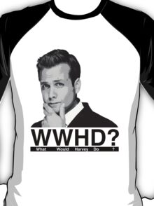 WHAT WOULD HARVEY DO? T-Shirt