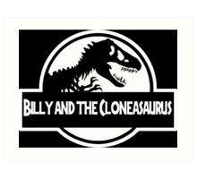 Billy And The Cloneasaurus Art Print