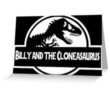 Billy And The Cloneasaurus Greeting Card