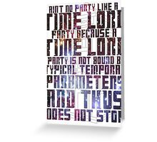 Aint No Party Like a Time Lord Party II Greeting Card