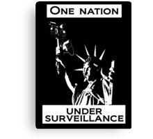 One Nation Under Surveillance  Canvas Print