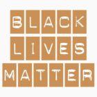 Black Lives Matter (Blocks Over Light Color) by BroadcastMedia