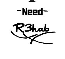 I Need R3hab by Narwhalio