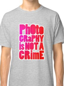 photography is not a crime 2.0 Classic T-Shirt