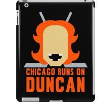 Chicago Runs on Duncan iPad Case/Skin
