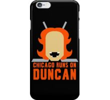 Chicago Runs on Duncan iPhone Case/Skin
