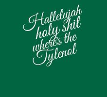 Griswold Hallelujah Holy Tylenol Unisex T-Shirt